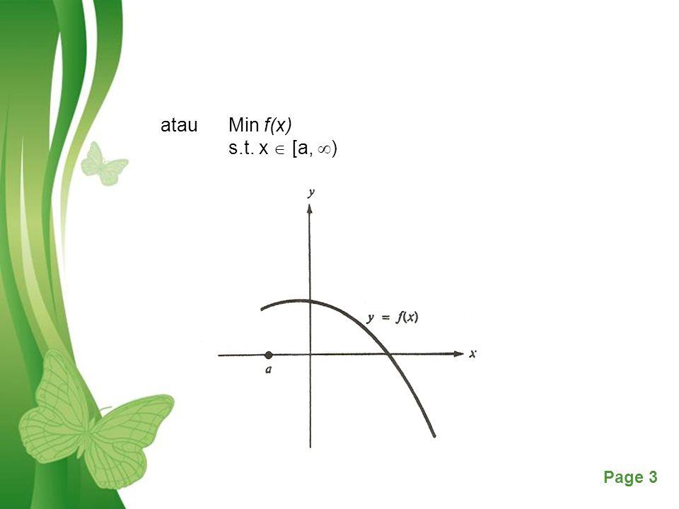 atau Min f(x) s.t. x  [a, )